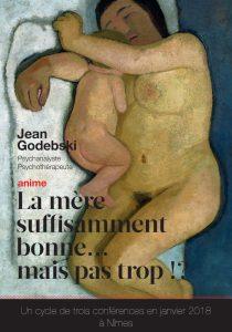 Conférence La mère suffisamment bonne Jean Godebski Petit Théâtre de la Placette